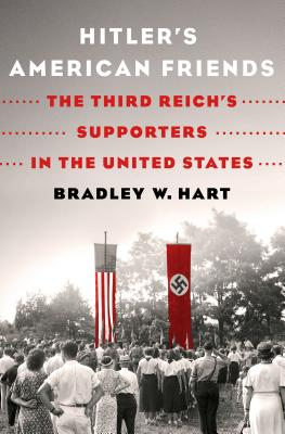 Image for Hitler's American Friends: The Third Reich's Supporters in the United States