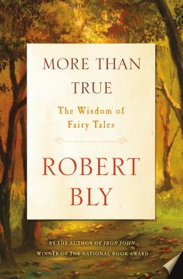 Image for More Than True: The Wisdom of Fairy Tales