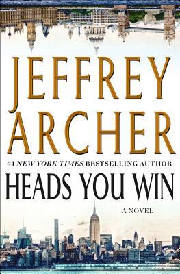 Heads You Win: A Novel, Archer, Jeffrey