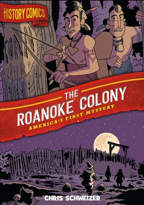 Image for HISTORY COMICS: THE ROANOKE COLONY: AMERICA'S FIRST MYSTERY