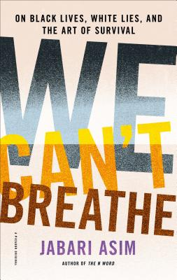 Image for We Can't Breathe: On Black Lives, White Lies, and the Art of Survival