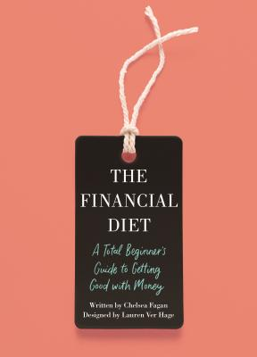 Image for Financial Diet: A Total Beginner's Guide to Getting Good with Money