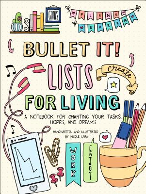 Image for Bullet It! Lists for Living: A Notebook for Charting Your Tasks, Hopes, and Dreams