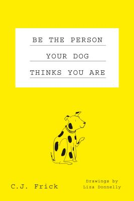 Image for Be the Person Your Dog Thinks You Are