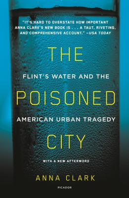 Image for The Poisoned City: Flint's Water and the American Urban Tragedy