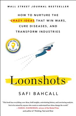 Image for LOONSHOTS: HOW TO NURTURE THE CRAZY IDEAS THAT WIN WARS, CURE DISEASES, AND TRANSFORM INDUSTRIES