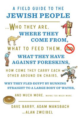 Image for A Field Guide to the Jewish People: Who They Are, Where They Come From, What to Feed Themand Much More. Maybe Too Much More