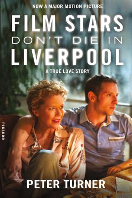Image for Film Stars Don't Die in Liverpool: A True Love Story