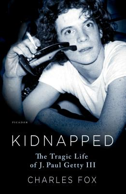 Image for Kidnapped: The Tragic Life of J. Paul Getty III