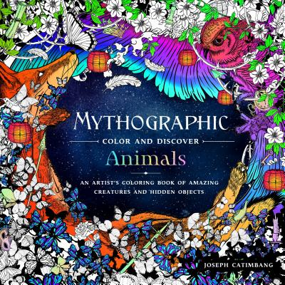 Image for Mythographic Color and Discover: Animals: An Artist's Coloring Book of Amazing Creatures and Hidden Objects