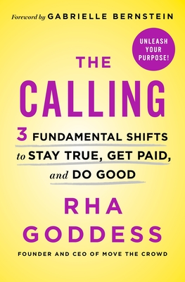 Image for CALLING: 3 FUNDAMENTAL SHIFTS TO STAY TRUE, GET PAID, AND DO GOOD