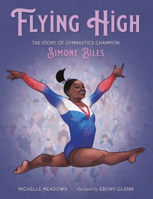 Image for FLYING HIGH: THE STORY OF GYMNASTICS CHAMPION SIMONE BILES (WHO DID IT FIRST?)