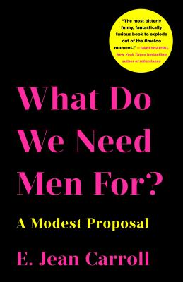 Image for What Do We Need Men For?: A Modest Proposal