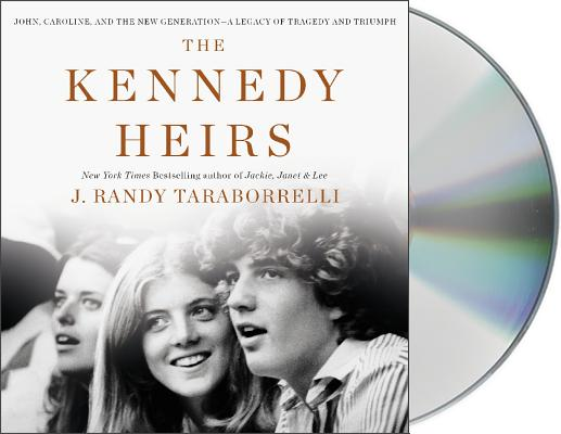 Image for The Kennedy Heirs: John, Caroline, and the New Generation - A Legacy of Tragedy and Triumph