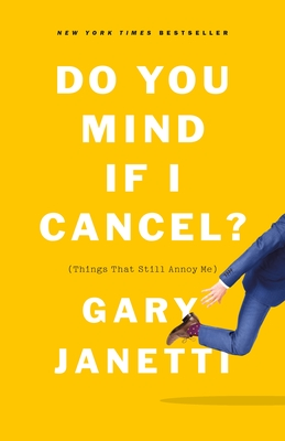 Image for Do You Mind If I Cancel?: (Things That Still Annoy Me)