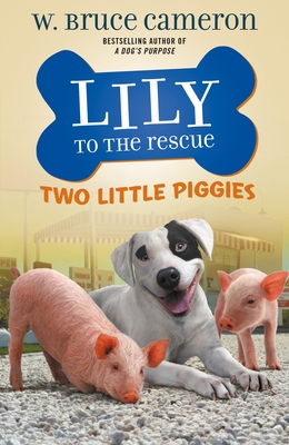 Image for LILY TO THE RESCUE: TWO LITTLE PIGGIES