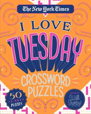 Image for The New York Times I Love Tuesday Crossword Puzzles: 50 Easy Puzzles