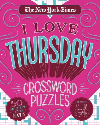 Image for The New York Times I Love Thursday Crossword Puzzles: 50 Medium-Level Puzzles