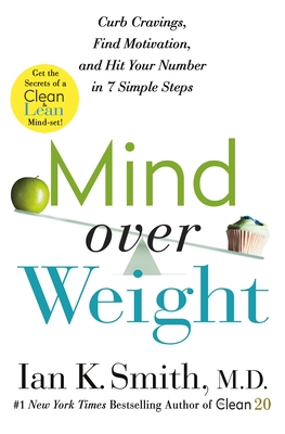 Image for MIND OVER WEIGHT: CURB CRAVINGS, FIND MOTIVATION, AND HIT YOUR NUMBER IN 7 SIMPLE STEPS