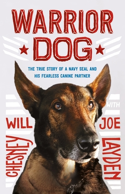 Image for WARRIOR DOG (YOUNG READERS EDITION): THE TRUE STORY OF A NAVY SEAL AND HIS FEARLESS CANINE PARTNER