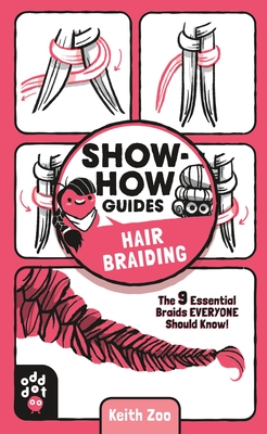 Image for Show-How Guides: Hair Braiding: The 9 Essential Braids Everyone Should Know!