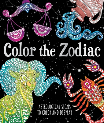 Image for Color the Zodiac: Astrological Signs to Color and Display