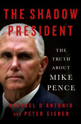 Image for Shadow President: The Truth About Mike Pence