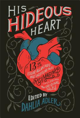 Image for HIS HIDEOUS HEART: 13 of Edgar Allan Poe's Most U