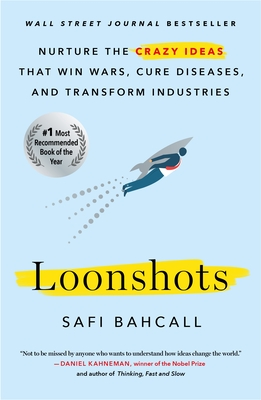 Image for LOONSHOTS: NURTURE THE CRAZY IDEAS THAT WIN WARS, CURE DISEASES, AND TRANSFORM INDUSTRIES