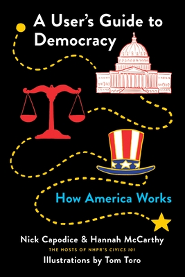 Image for USER'S GUIDE TO DEMOCRACY: HOW AMERICA WORKS