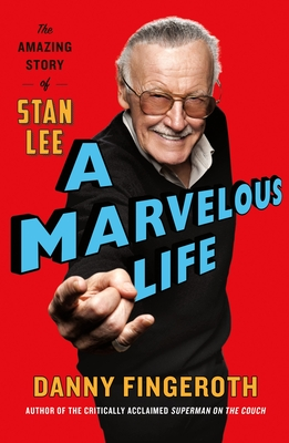 Image for MARVELOUS LIFE: THE AMAZING STORY OF STAN LEE