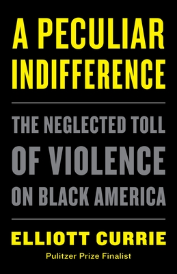 Image for PECULIAR INDIFFERENCE: THE NEGLECTED TOLL OF VIOLENCE ON BLACK AMERICA