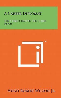 Image for A Career Diplomat: The Third Chapter, the Third Reich