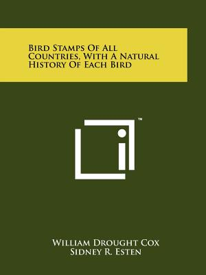 Bird Stamps Of All Countries, With A Natural History Of Each Bird