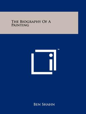 The Biography Of A Painting, Shahn, Ben