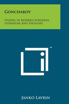 Goncharov: Studies In Modern European Literature And Thought, Lavrin, Janko