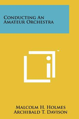 Conducting An Amateur Orchestra, Holmes, Malcolm H.