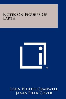 Notes On Figures Of Earth, Cranwell, John Philips; Cover, James Pifer