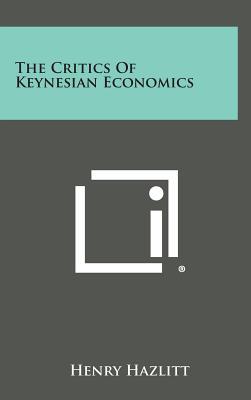 The Critics of Keynesian Economics, Hazlitt, Henry