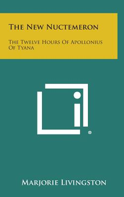 Image for The New Nuctemeron: The Twelve Hours of Apollonius of Tyana