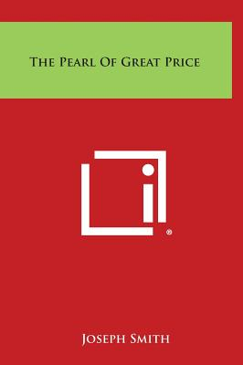 The Pearl of Great Price, Smith, Joseph