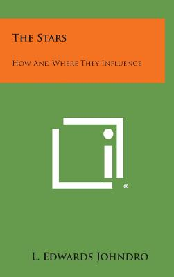 The Stars: How and Where They Influence, Johndro, L. Edwards