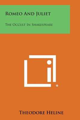 Romeo and Juliet: The Occult in Shakespeare, Heline, Theodore