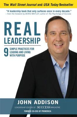 Image for Real Leadership  9 Simple Practices for Leading and Living with Purpose