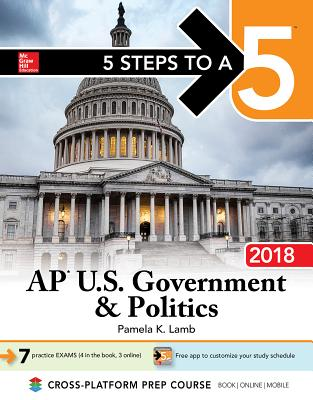 Image for 5 Steps to a 5: AP U.S. Government & Politics 2018, Edition