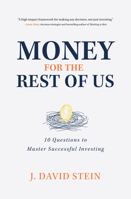 Image for Money for the Rest of Us: 10 Questions to Master Successful Investing