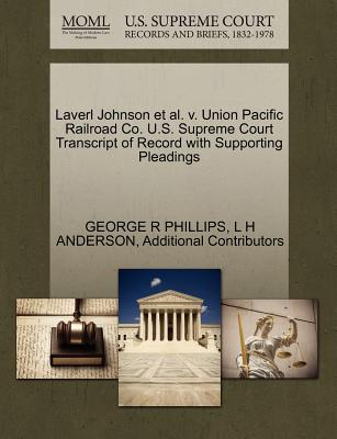 Image for Laverl Johnson et al. v. Union Pacific Railroad Co. U.S. Supreme Court Transcript of Record with Supporting Pleadings