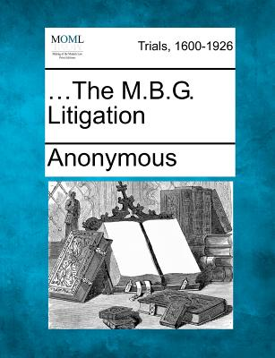 Image for ...The M.B.G. Litigation