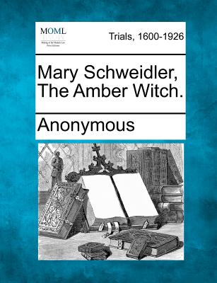 Mary Schweidler, The Amber Witch., Anonymous