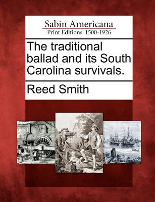 Image for The traditional ballad and its South Carolina survivals.